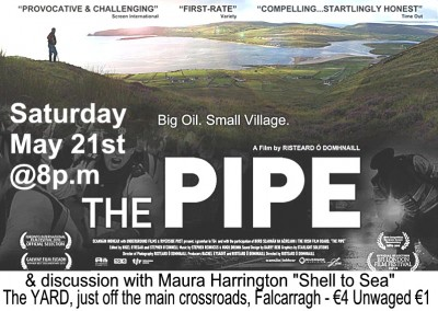 The Pipe / An Píopa, showing in Falcarragh, Co. Donegal, Ireland, Sat. 21st May  at 8p.m.